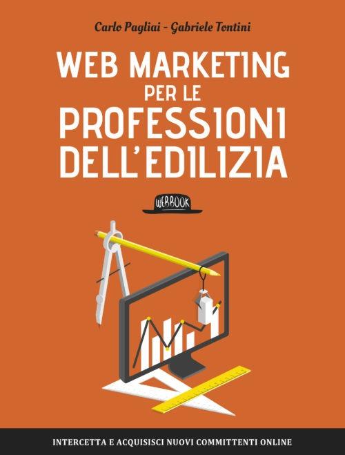 Vi Presento Il Mio Nuovo Libro: Web Marketing Per Le Professioni Dell'edilizia