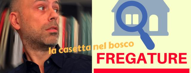 Fregature Immobiliari Ep1: La Casetta Nel Bosco [web Serie]