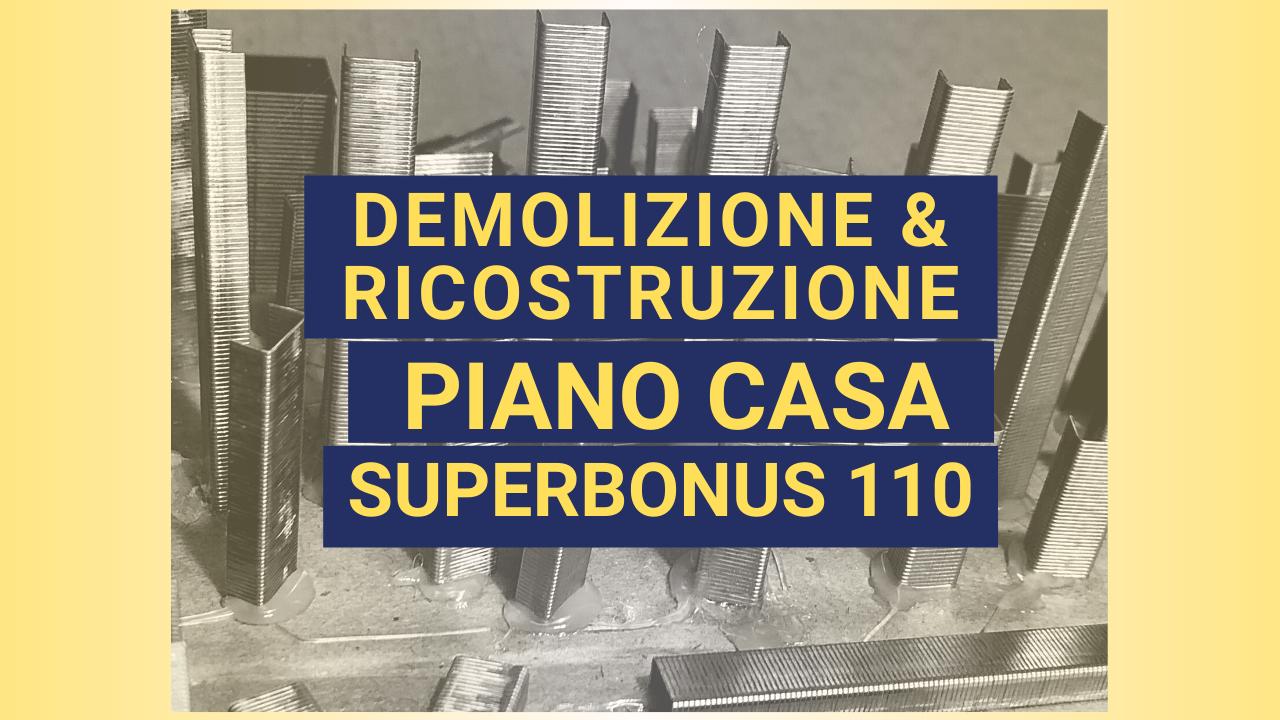 Superbonus 110 Due Modi Per Demolire E Ricostruire L Edificio Anche Col Piano Casa Carlo Pagliai